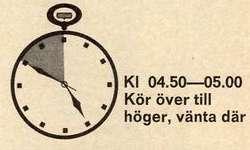 Högertrafik 3 sep 1967 kl 04.50-05.00 Kör över till höger, vänta där