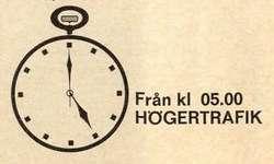 Högertrafik 3 sep 1967 kl 05.00 Från kl 05.00 Högertrafik